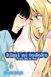 Kimi ni Todoke: From Me to You, Vol. 26 ebook by Karuho Shiina