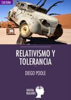 Relativismo y tolerancia ebook by Diego Poole