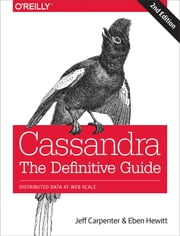Cassandra: The Definitive Guide ebook by Jeff Carpenter,Eben Hewitt