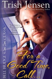 For A Good Time Call ebook by Trish Jensen