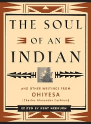 The Soul of an Indian ebook by Nerburn,Kent