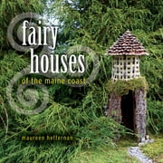 Fairy Houses of the Maine Coast ebook by Maureen Heffernan