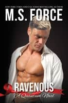 Ravenous, Quantum Series, Book 5 ebook by M.S. Force