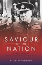 Saviour of the Nation eBook by Brian Hodgkinson