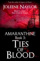 Ties of Blood ebook by Joleene Naylor