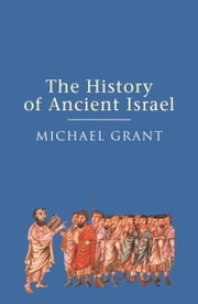 The History of Ancient Israel ebook by Michael Grant