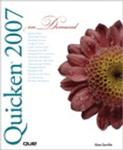 Quicken 2007 On Demand ebook by Gina Carrillo