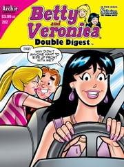 Betty & Veronica Double Digest #202 ebook by Dan Parent, Fernando Ruiz