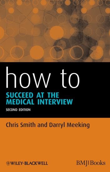 How to Succeed at the Medical Interview ebook by Chris Smith,Darryl Meeking
