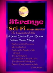 Strange Sci-Fi Short Stories: The Supernatural Side ebook by Frank Arcilesi