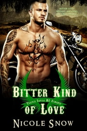 Bitter Kind of Love: Prairie Devils MC Romance ebook by Nicole Snow