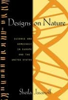 Designs on Nature ebook by Sheila Jasanoff