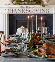 Williams-Sonoma The Best of Thanksgiving - Recipes and inspration for a festive holiday meal ebook by The Editors of Williams-Sonoma