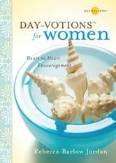 Day-votions for Women - Heart to Heart Encouragement ebook by Rebecca Barlow Jordan