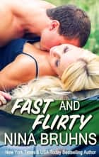 Fast and Flirty ebook by Nina Bruhns