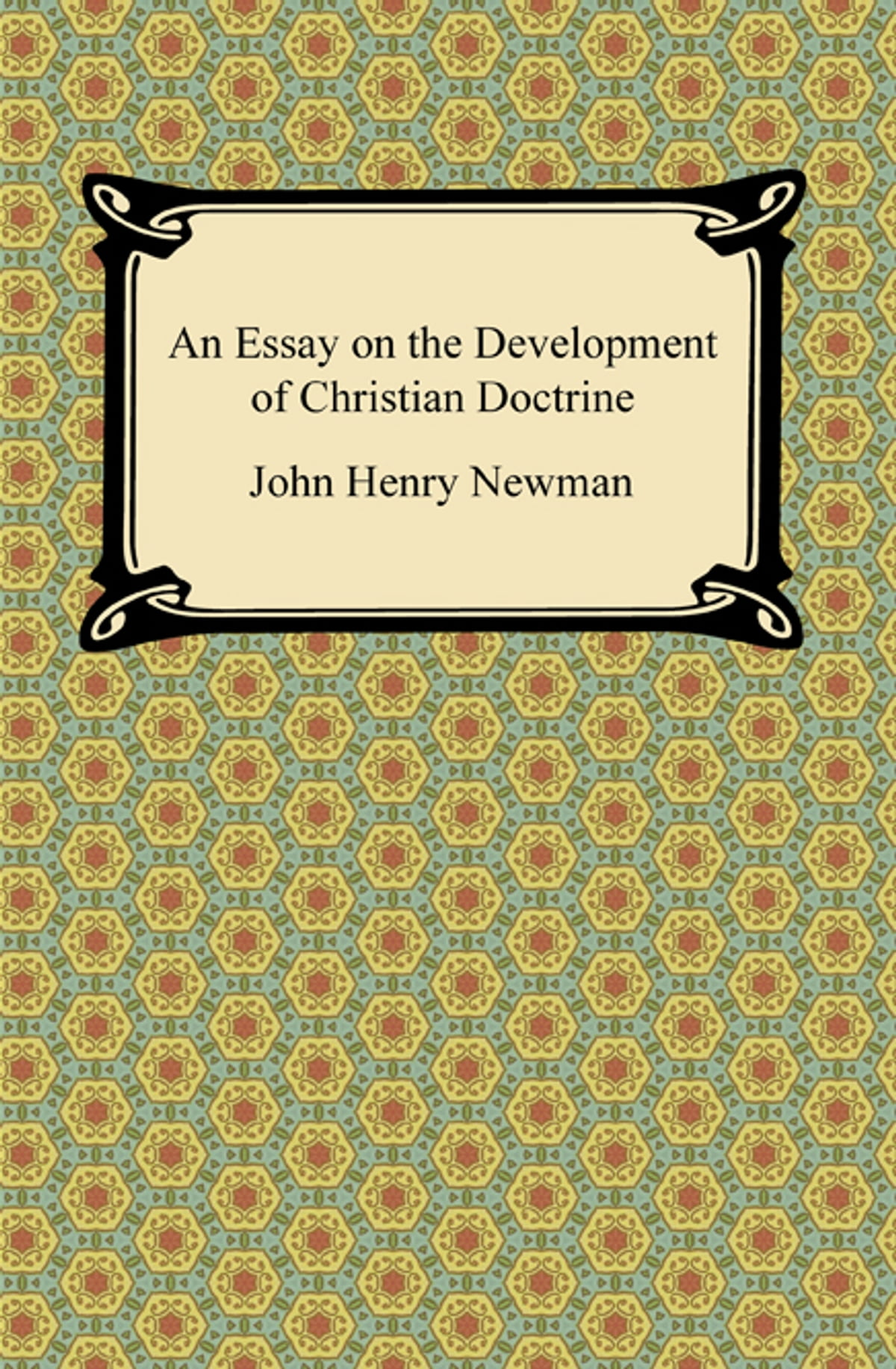 essay development christian doctrine What determines real christian doctrine how have the primary tenets of christian theology come out of biblical texts that do not explicitly provide for such conclusions.