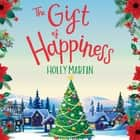 The Gift of Happiness audiobook by Holly Martin