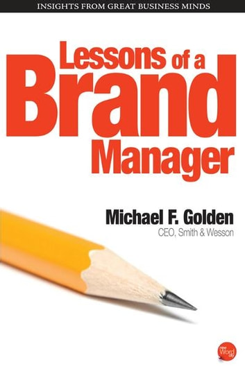 Lessons of a Brand Manager ebook by Michael F. Golden