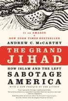 The Grand Jihad ebook by Andrew C McCarthy