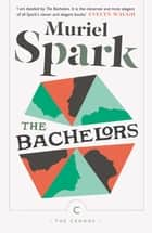 The Bachelors ebook by Muriel Spark