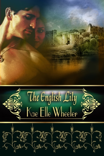 The English Lily - Cinderella Series ebook by Kae Elle Wheeler