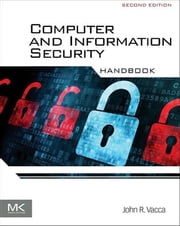 Computer and Information Security Handbook ebook by John R. Vacca
