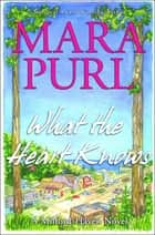 What the Heart Knows ebook by Mara Purl