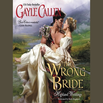The Wrong Bride - Highland Weddings audiobook by Gayle Callen