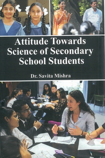 Attitude Towards Science of Secondary School Students ebook by Savita Mishra