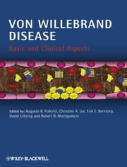 Von Willebrand Disease - Basic and Clinical Aspects ebook by Augusto B. Federici,Christine A. Lee,Erik E. Berntorp,David Lillicrap,Robert R. Montgomery