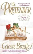 The Pretender - The Liar's Club ebook by Celeste Bradley