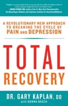Total Recovery ebook by Gary Kaplan,Donna Beecher