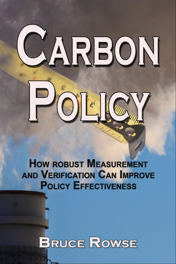 Carbon policy how robust measurement and verification can improve carbon policy how robust measurement and verification can improve policy effectiveness ebook by bruce rowse fandeluxe