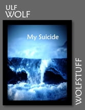 My Suicide ebook by Ulf Wolf