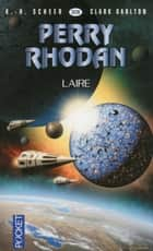 Perry Rhodan n°306 - Laire - Cycle Les citadelles cosmiques volume 1 ebook by Clark DARLTON, K.-H. SCHEER, Jean-Michel ARCHAIMBAULT