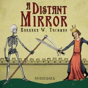A Distant Mirror - The Calamitous 14th Century audiobook by Barbara W. Tuchman