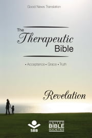 The Therapeutic Bible – Revelation - Acceptance • Grace • Truth ebook by Sociedade Bíblica do Brasil,Karl Heinz Kepler,Matthew Louis Rehbein,Jairo Miranda
