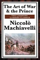 The Art of War & The Prince ebook by Niccolò Machiavelli