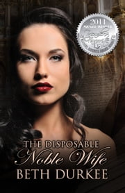 The Disposable Noble Wife ebook by Beth Durkee