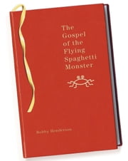 The Gospel of the Flying Spaghetti Monster ebook by Bobby Henderson