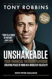 Unshakeable - Your Financial Freedom Playbook ebook by Tony Robbins