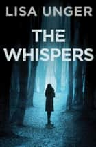 The Whispers ebook by Lisa Unger