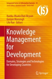 Knowledge Management for Development - Domains, Strategies and Technologies for Developing Countries ebook by Kweku-Muata Osei-Bryson,Gunjan Mansingh,Lila Rao