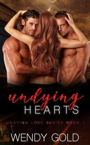 Undying Hearts - Undying Love Series ebook by Wendy Gold