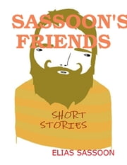 Sassoon's Friends ebook by Elias Sassoon