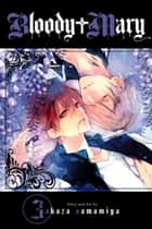 Bloody Mary, Vol. 3 ebook by Akaza Samamiya