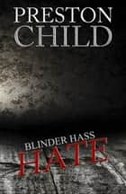 Hate - Blinder Hass ebook by Preston Child