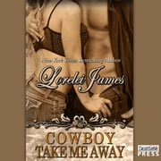 Cowboy Take Me Away - Rough Riders, Book 16 audiobook by Lorelei James