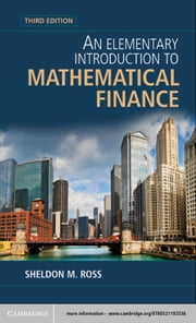 An Elementary Introduction to Mathematical Finance ebook by Sheldon M. Ross