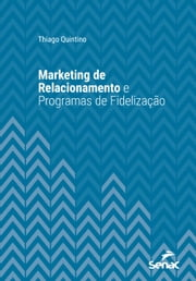 Marketing de relacionamento e programas de fidelização ebook by Thiago Quintino